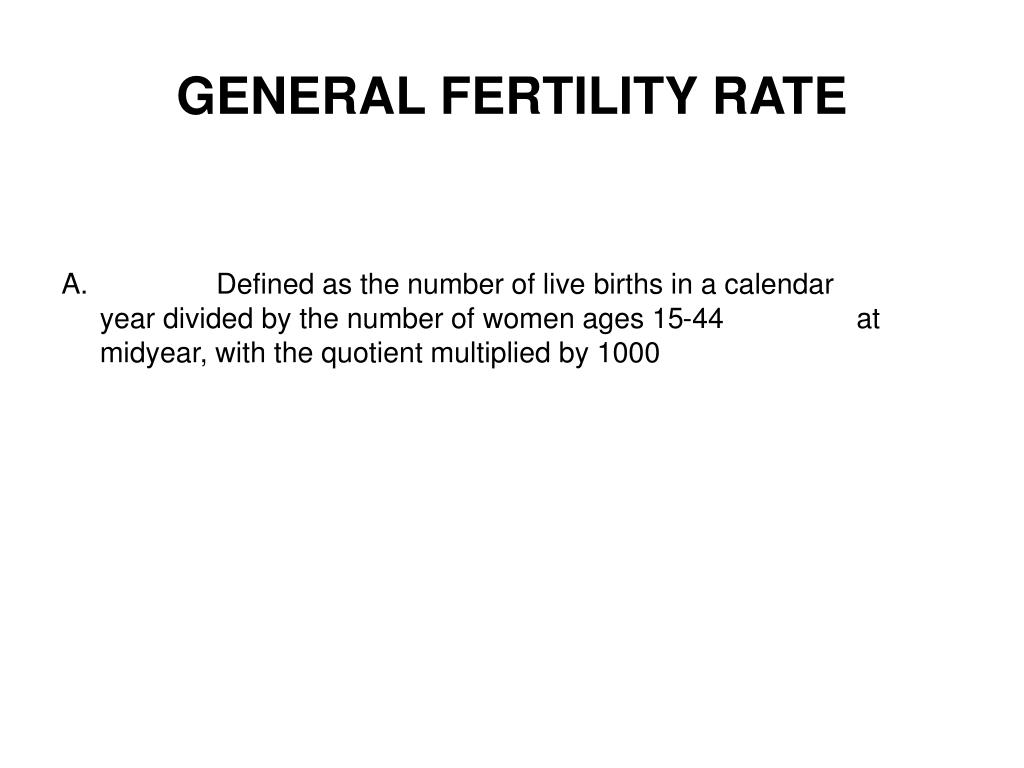 GENERAL FERTILITY RATE