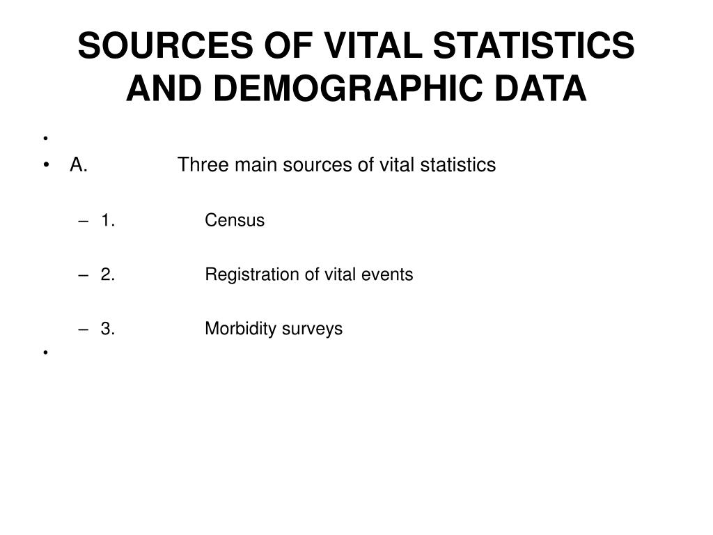 SOURCES OF VITAL STATISTICS AND DEMOGRAPHIC DATA