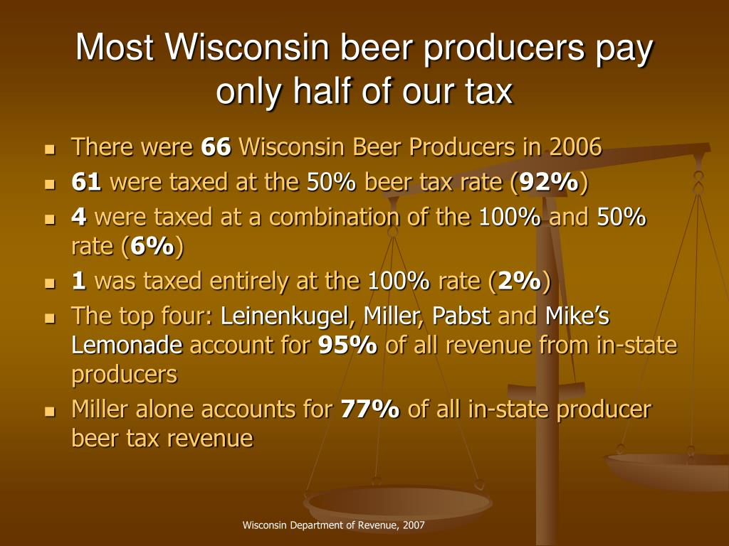 Most Wisconsin beer producers pay only half of our tax