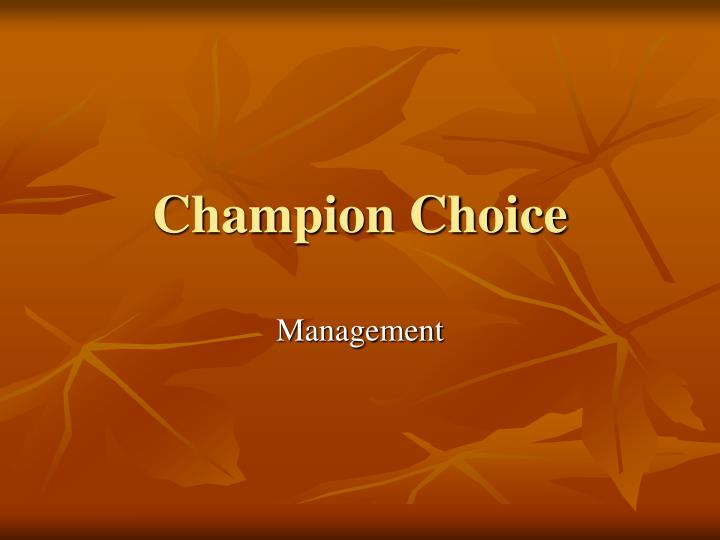 Champion choice