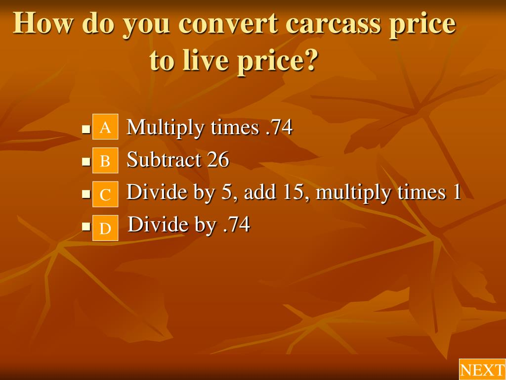 How do you convert carcass price to live price?