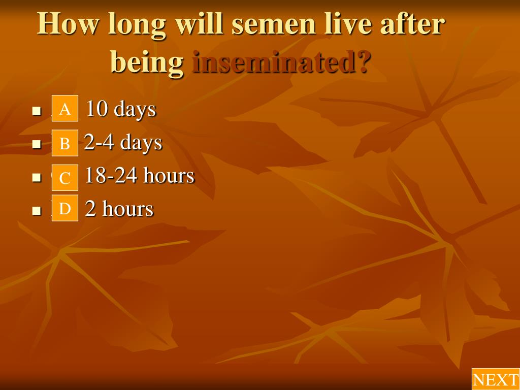 How long will semen live after being