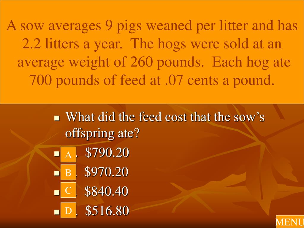 A sow averages 9 pigs weaned per litter and has