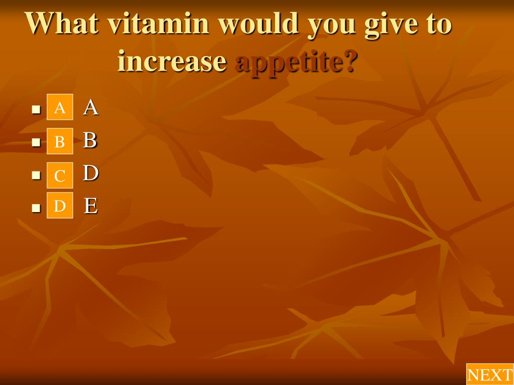 What vitamin would you give to increase