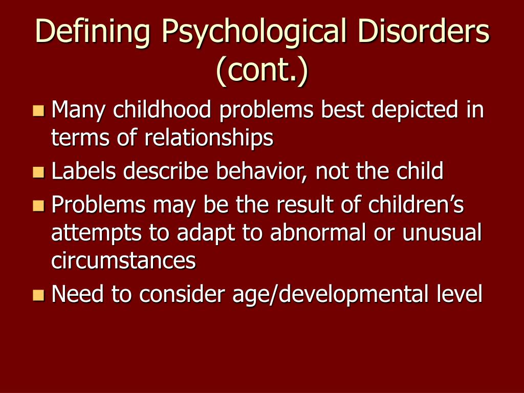 Defining Psychological Disorders (cont.)