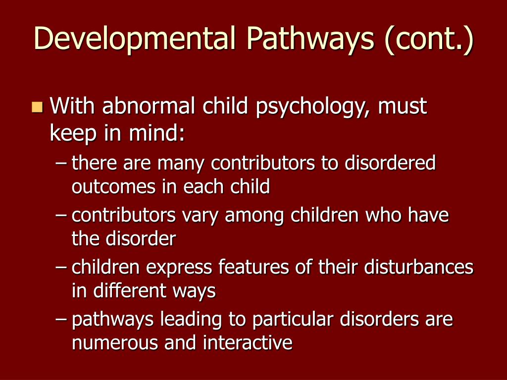 Developmental Pathways (cont.)
