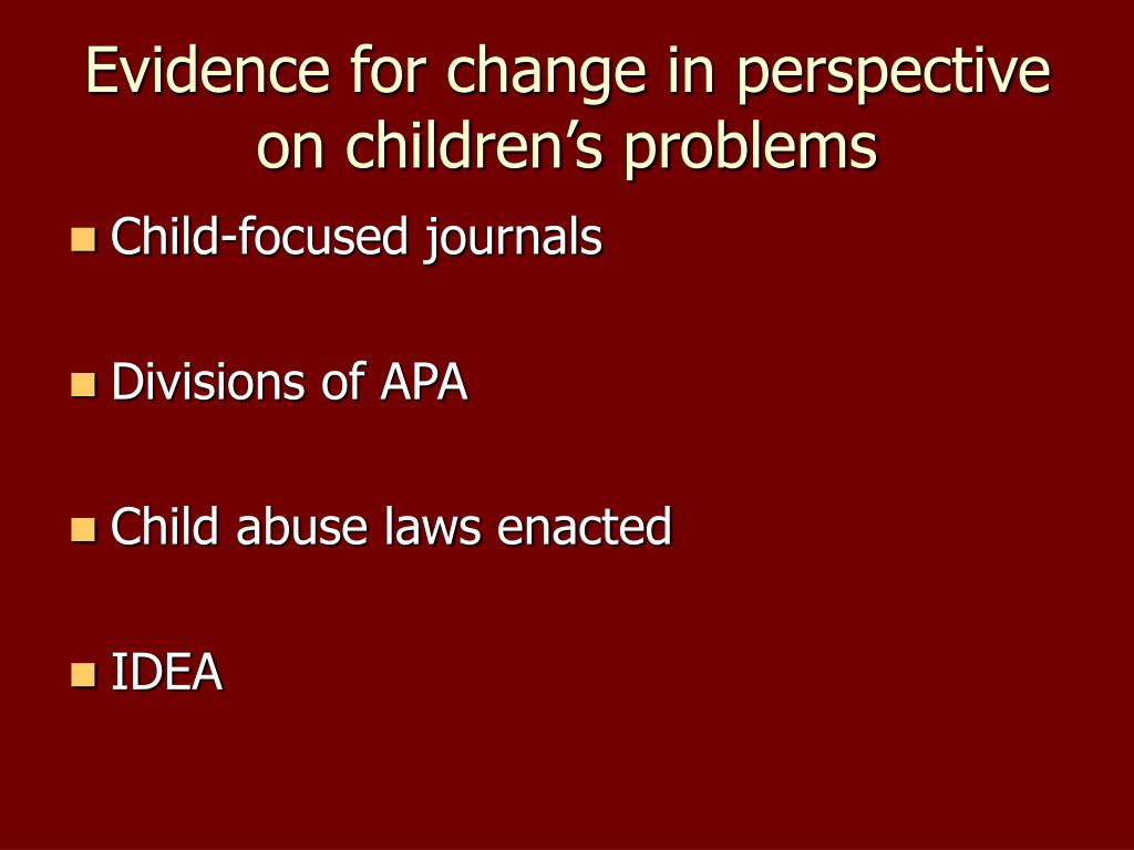 Evidence for change in perspective on children's problems