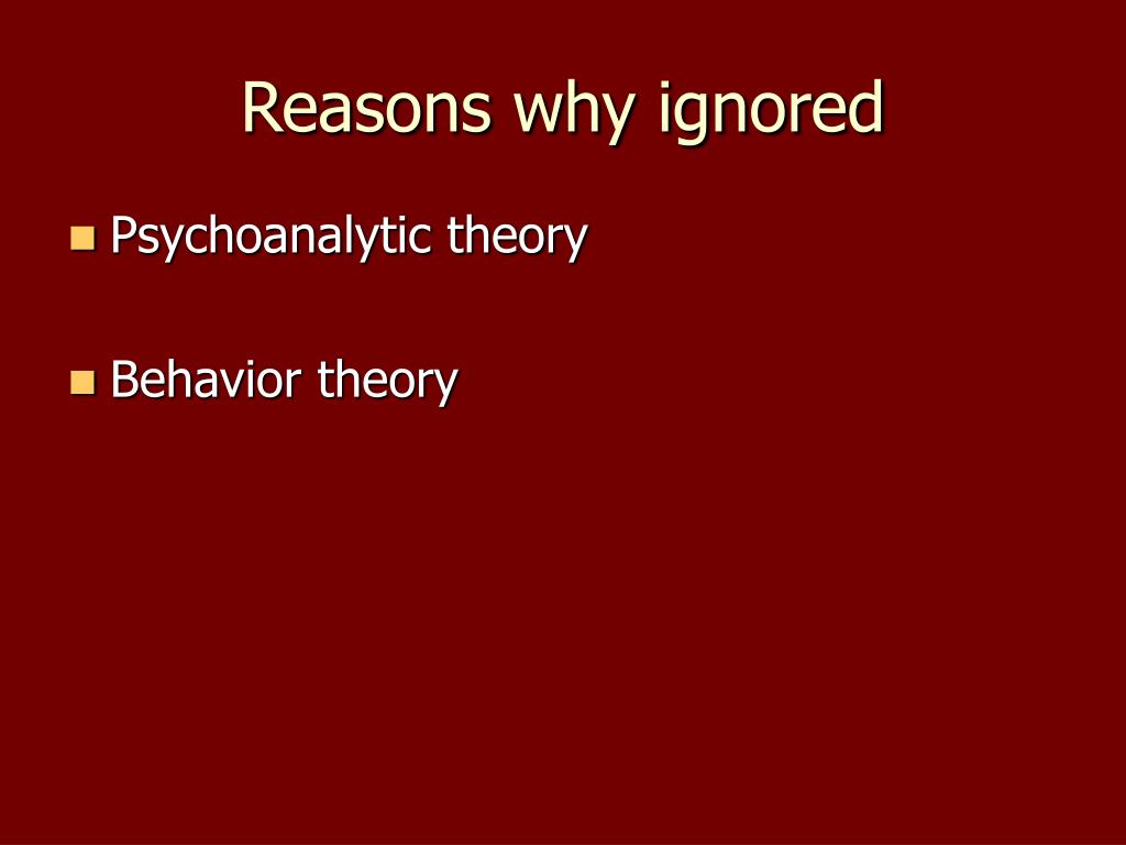 Reasons why ignored
