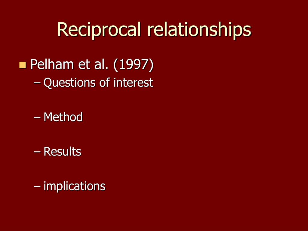 Reciprocal relationships
