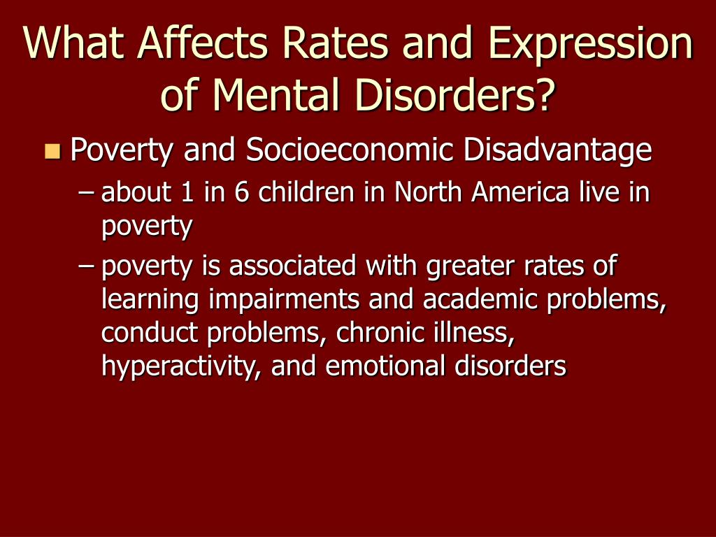 What Affects Rates and Expression of Mental Disorders?