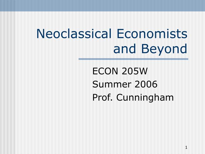 Neoclassical economists and beyond l.jpg