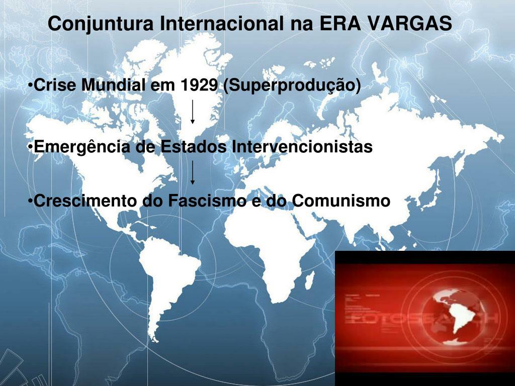 Conjuntura Internacional na ERA VARGAS