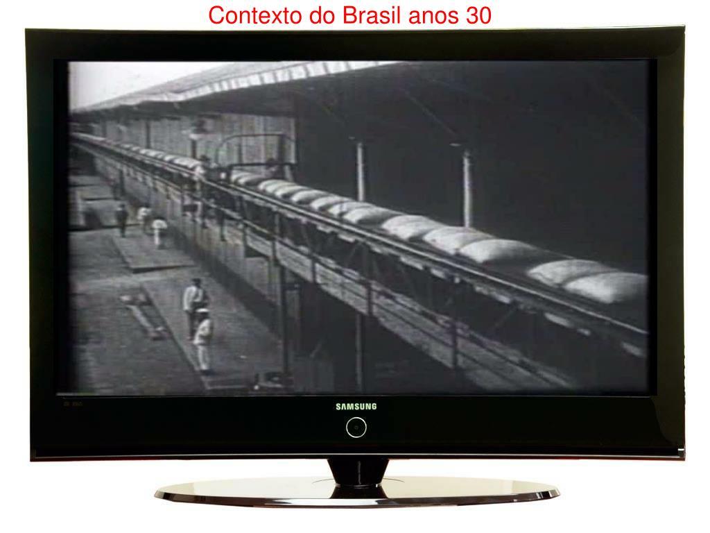 Contexto do Brasil anos 30