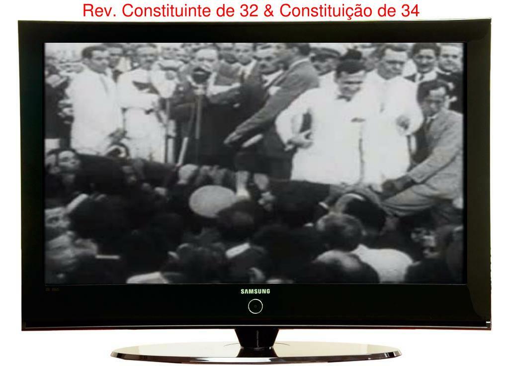 Rev. Constituinte de 32 & Constituição de 34