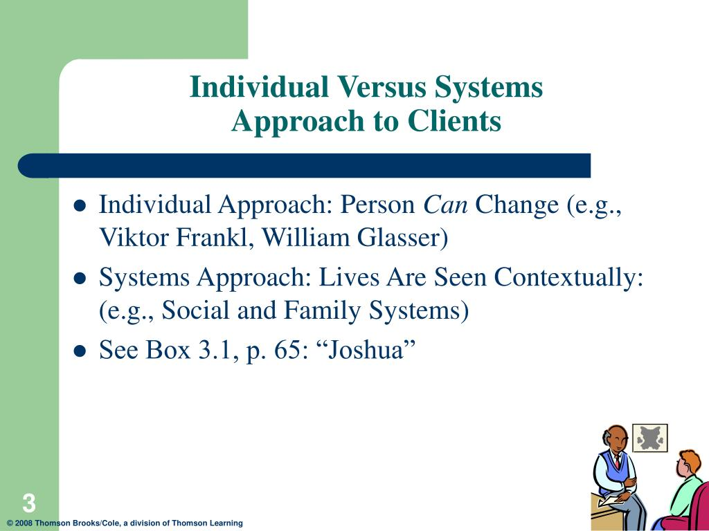 individual psycchology versus systems People who adhere to systems thinking, or the systemic perspective, believe   one of the main perspectives of systems theory is viewing an individual or  to  the field of psychology to explore and explain behavioral patterns.