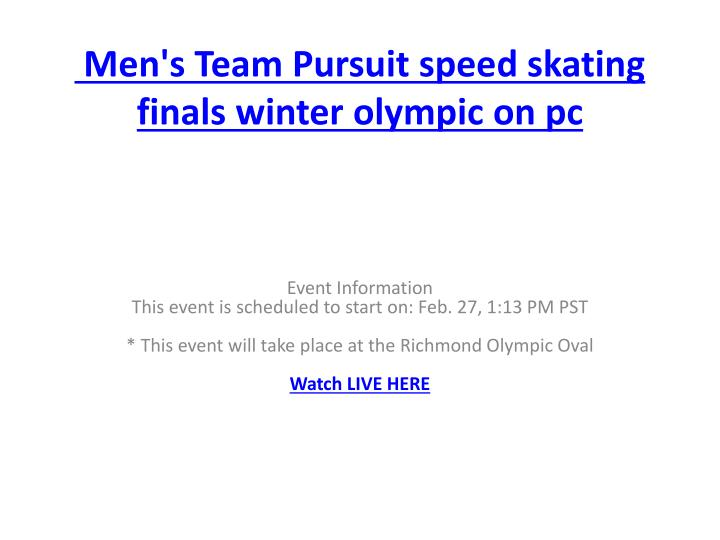 Men s team pursuit speed skating finals winter olympic on pc