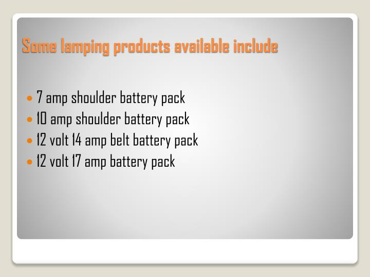 Some lamping products available include