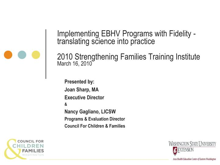 Implementing EBHV Programs with Fidelity -  translating science into practice
