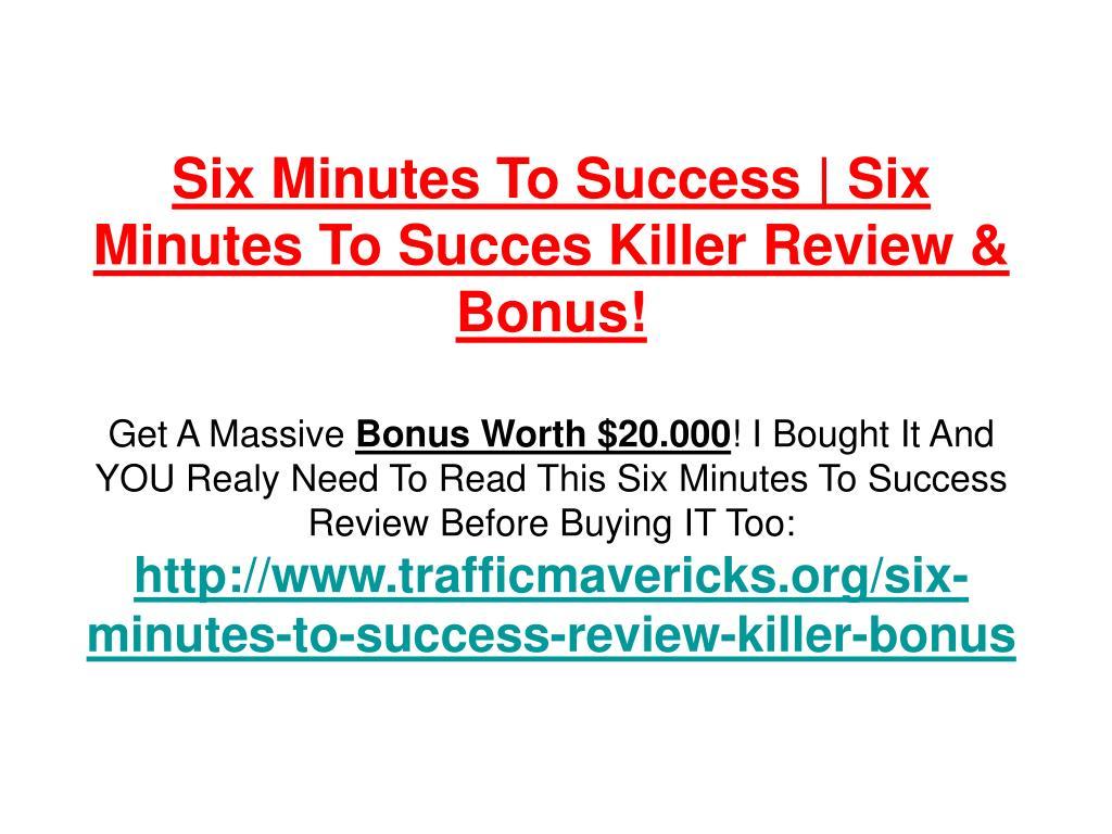 Six Minutes To Success   Six Minutes To Succes Killer Review & Bonus!