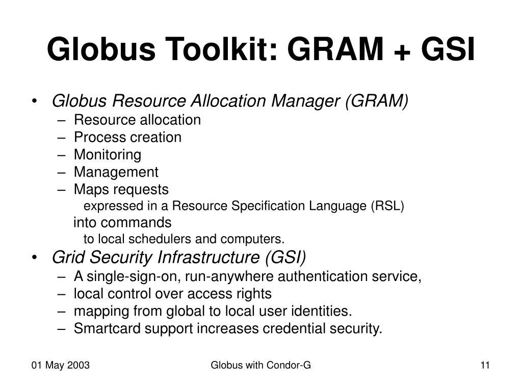 Globus Toolkit: GRAM + GSI