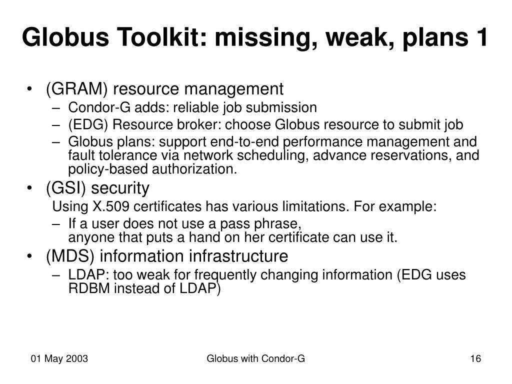 Globus Toolkit: missing, weak, plans 1