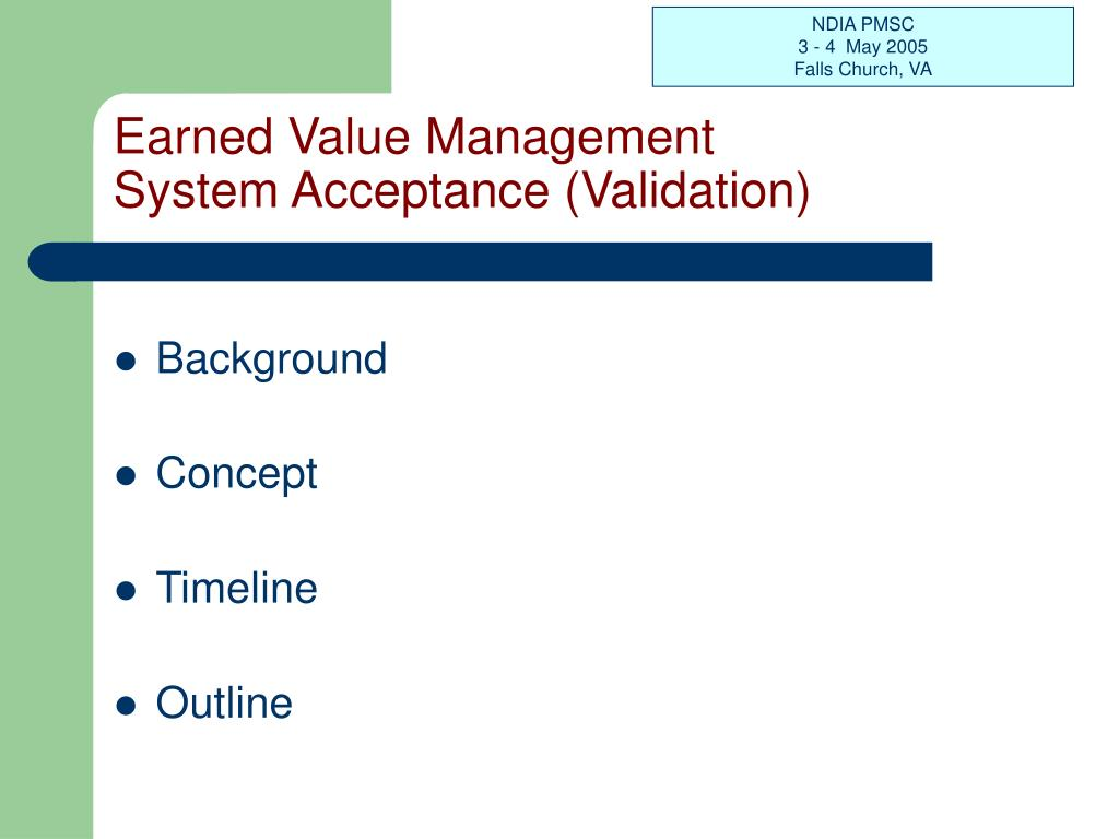 Earned Value Management             System Acceptance (Validation)