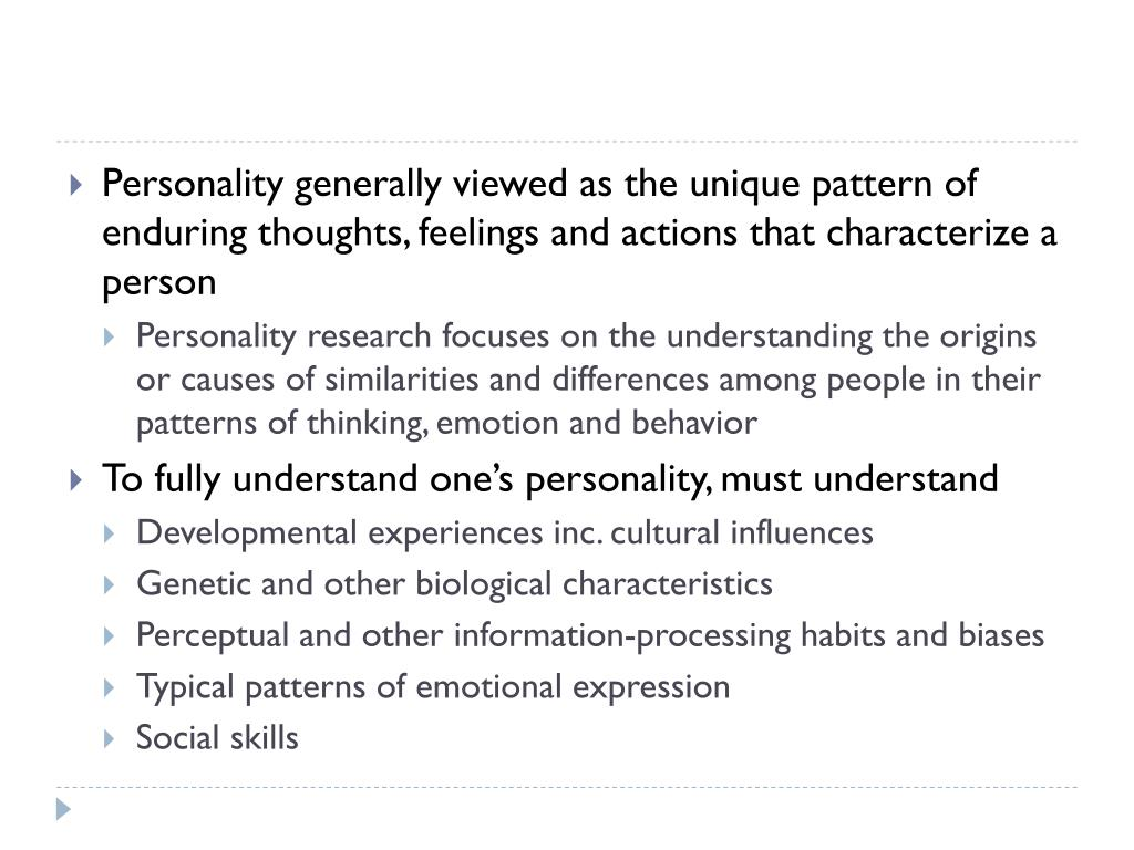 Personality generally viewed as the unique pattern of enduring thoughts, feelings and actions that characterize a person