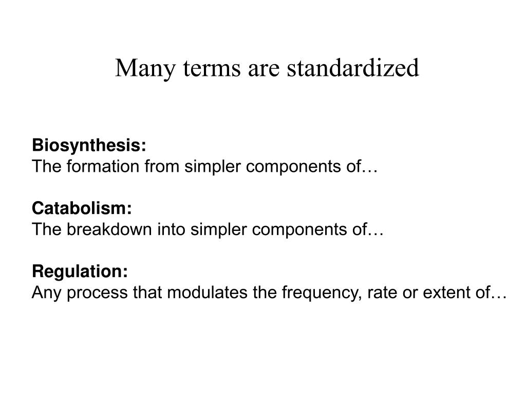Many terms are standardized