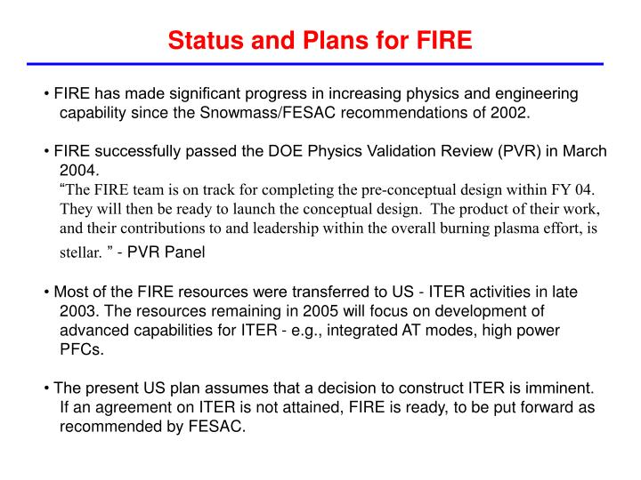 Status and Plans for FIRE