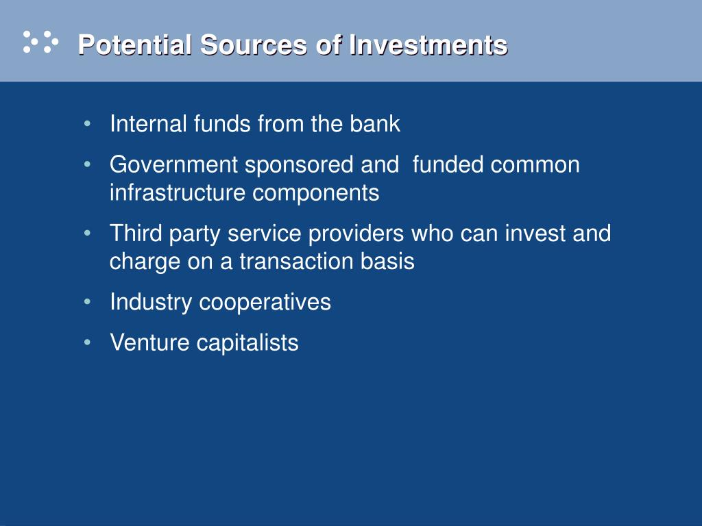 Potential Sources of Investments