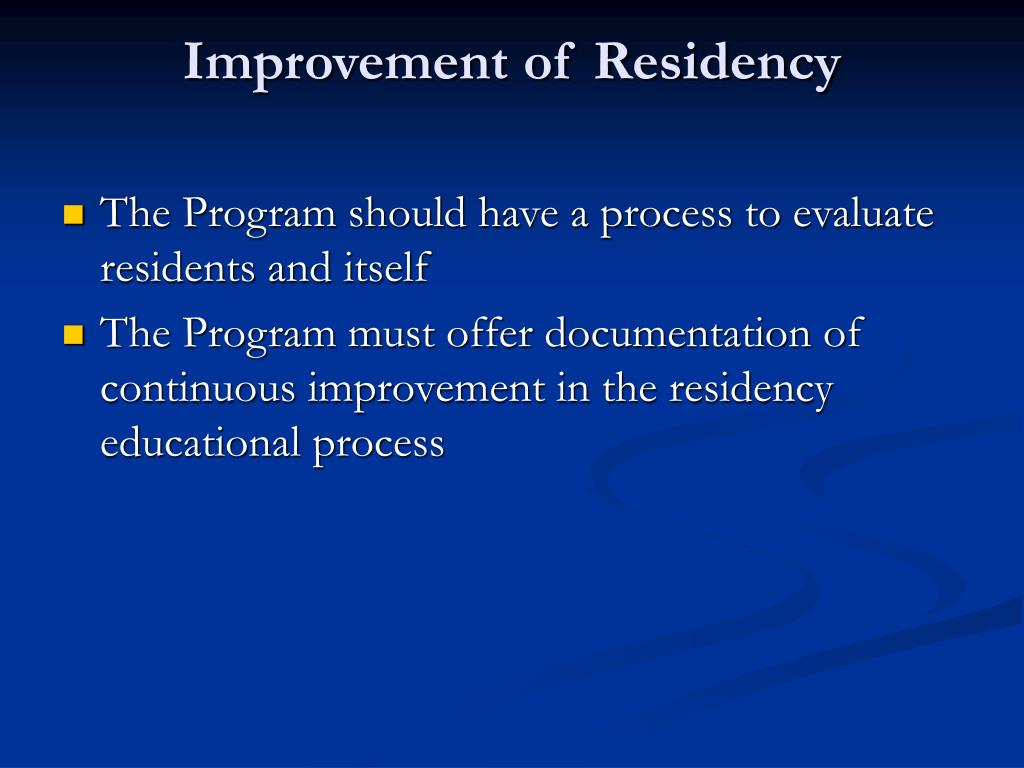 Improvement of Residency
