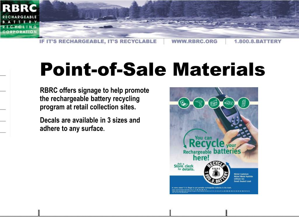 RBRC offers signage to help promote the rechargeable battery recycling program at retail collection sites.