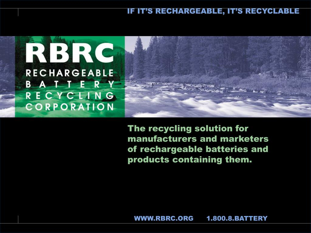 IF IT'S RECHARGEABLE, IT'S RECYCLABLE