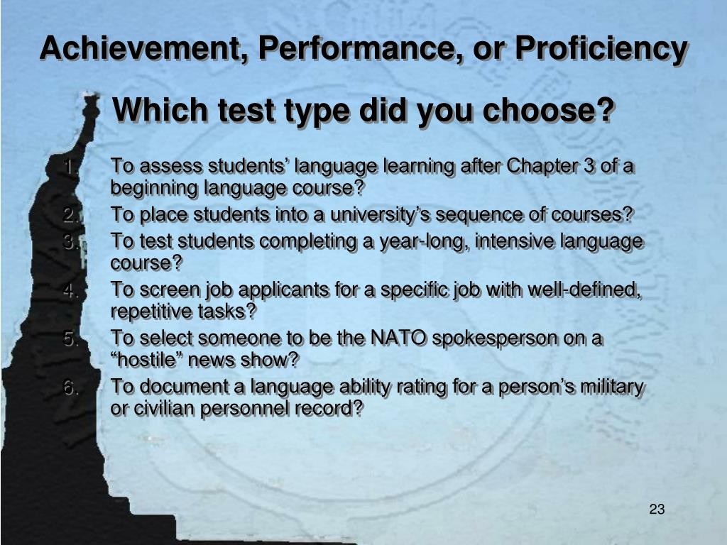 Achievement, Performance, or Proficiency