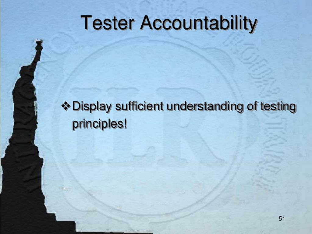 Tester Accountability