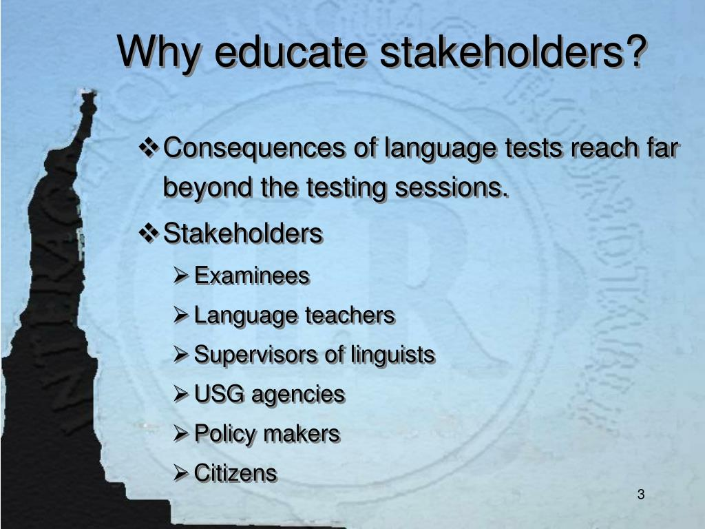 Why educate stakeholders?