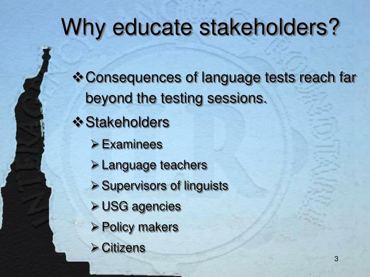 Why educate stakeholders