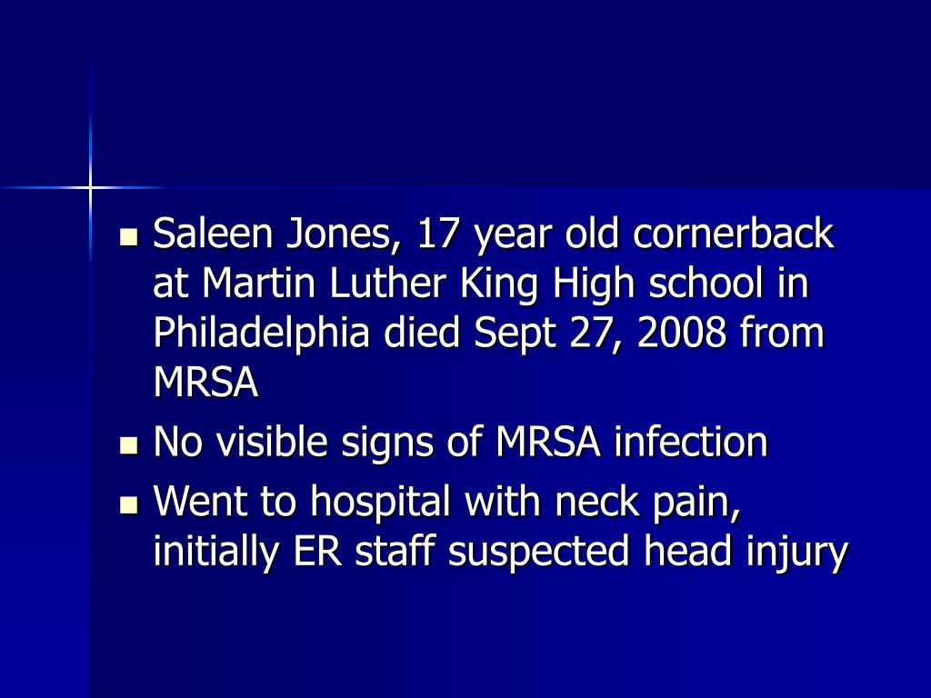 Saleen Jones, 17 year old cornerback at Martin Luther King High school in Philadelphia died Sept 27, 2008 from MRSA