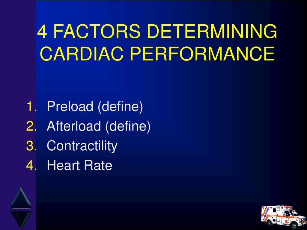 4 FACTORS DETERMINING CARDIAC PERFORMANCE