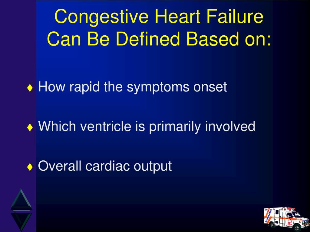 Congestive Heart Failure Can Be Defined Based on:
