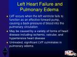 left heart failure and pulmonary edema