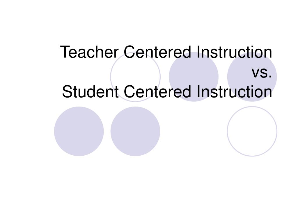 Teacher Centered Instruction