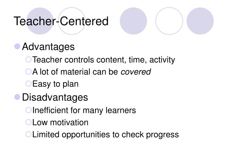 Teacher centered