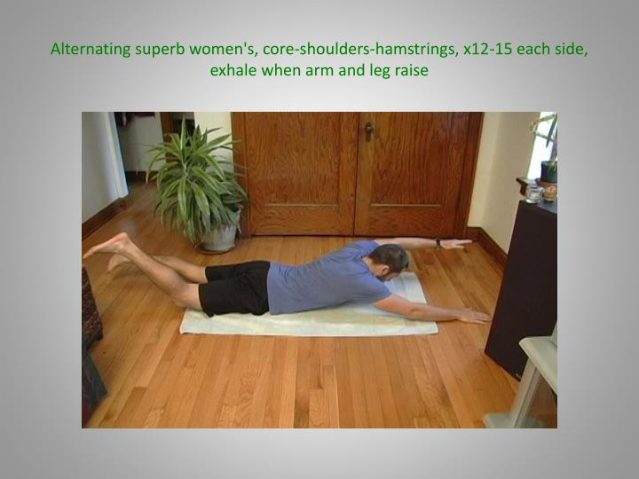 Alternating superb women's, core-shoulders-hamstrings, x12-15 each side, exhale when arm and leg raise
