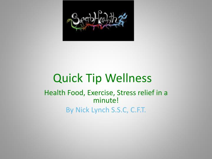 Quick tip wellness