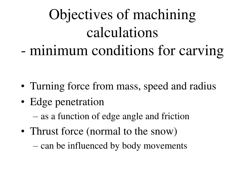 Objectives of machining calculations