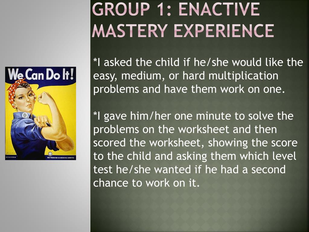 Group 1: Enactive Mastery Experience