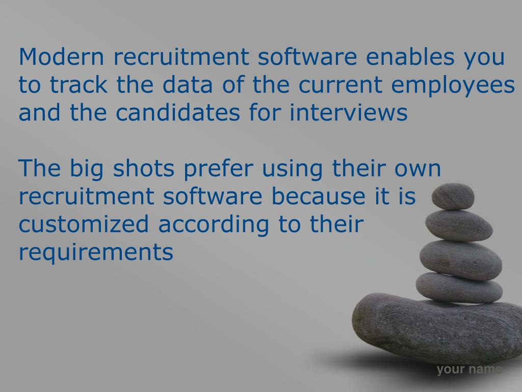 Modern recruitment software enables you to track the data of the current employees and the candidates for interviews