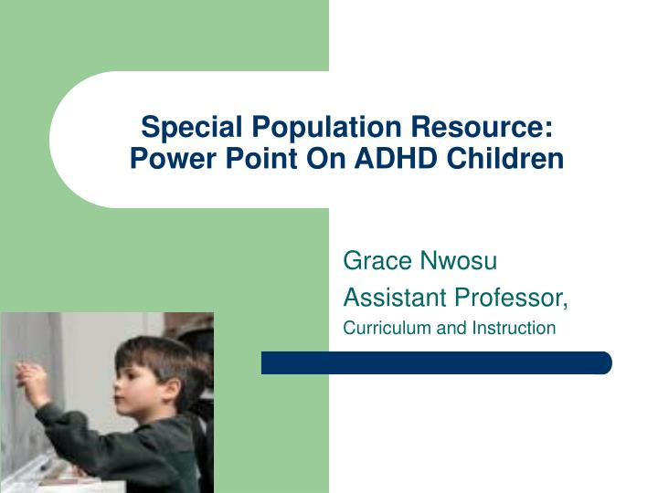 Special population resource power point on adhd children l.jpg