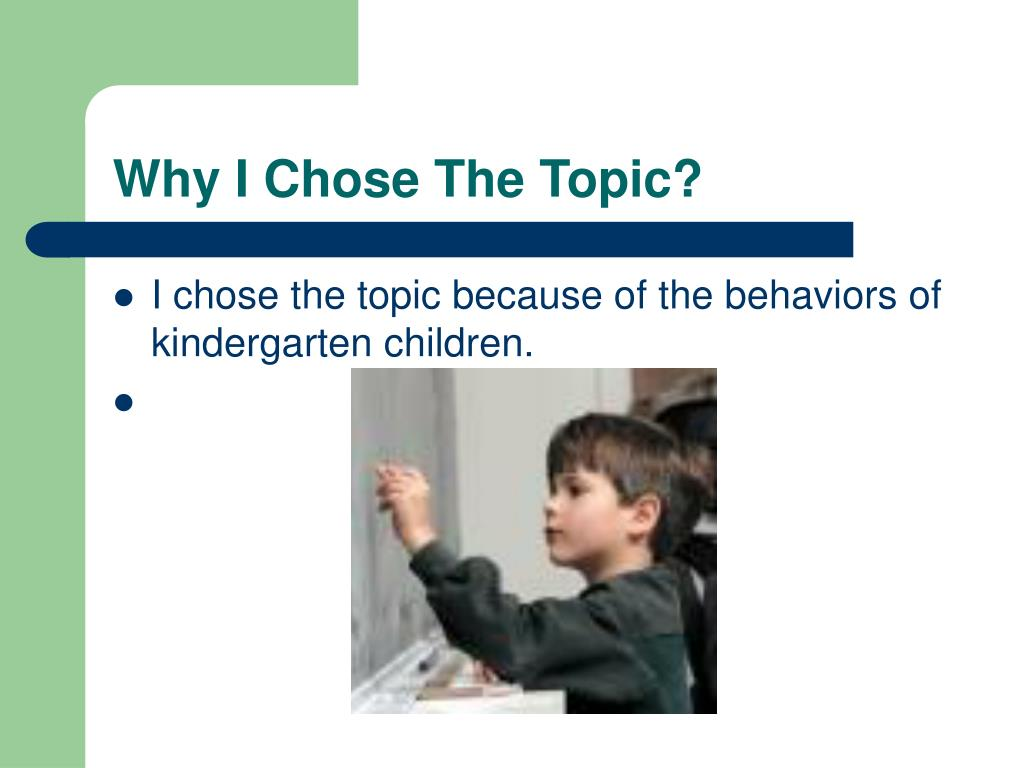 Why I Chose The Topic?
